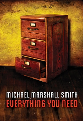 Everything You Need by Michael Marshall Smith