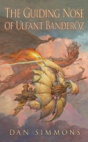 The Guiding Nose of Ulfant Banderoz by Dan Simmons cover