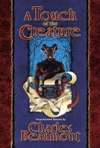 A Touch of the Creature: Unpublished Stories cover