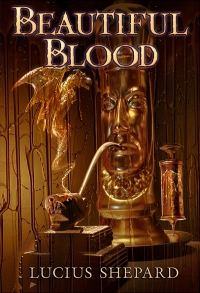 Beautiful Blood by Lucius Shepard