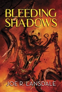 Bleeding Shadows by Joe R. Lansdale