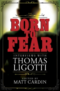 Born to Fear: Interviews with Thomas Ligotti (preorder) cover