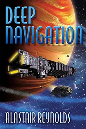 Deep Navigation by Alastair Reynolds