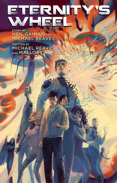 Eternity's Wheel by Neil Gaiman and Michael Reaves and Mallory Reaves
