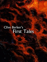 First Tales by Clive Barker