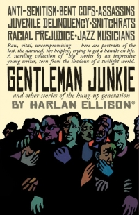 Gentleman Junkie and other stories of the hung-up generation cover