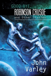 Good-Bye Robinson Crusoe and Other Stories cover