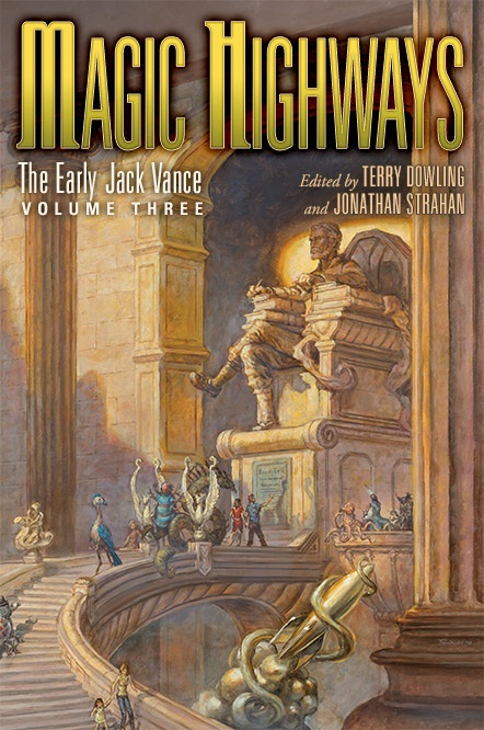 Magic Highways: The Early Jack Vance, Volume Three cover