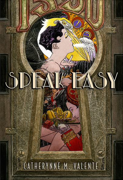 Speak Easy by Catherynne M. Valente