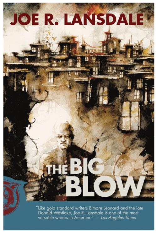 The Big Blow by Joe R Lansdale