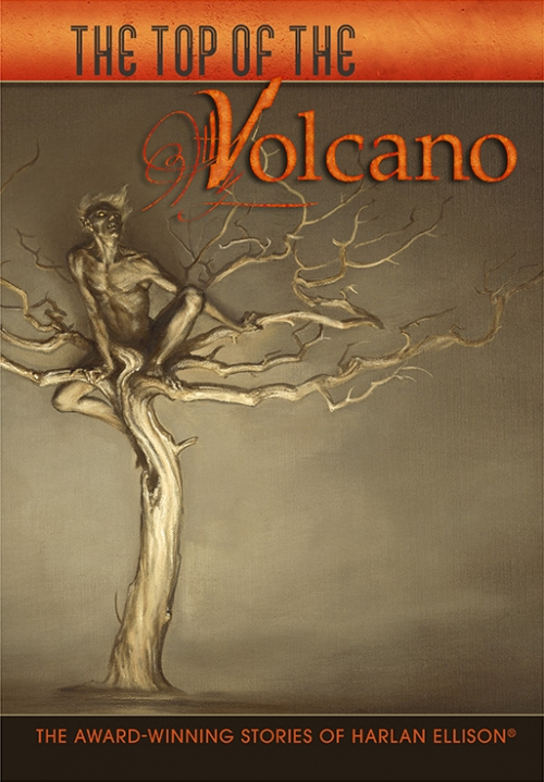 The Top of the Volcano by Harlan Ellison