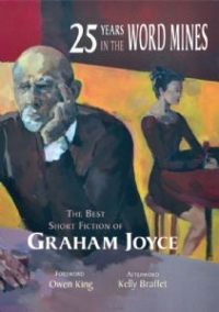 Twenty-Five Years in the Word Mines: The Best of Graham Joyce (preorder) cover