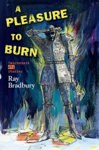 A Pleasure to Burn: Fahrenheit 451 Stories cover